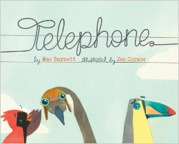 Telephone (Chronicle Books, 2014) by Mac Barnett, illustrated by Jen Corace